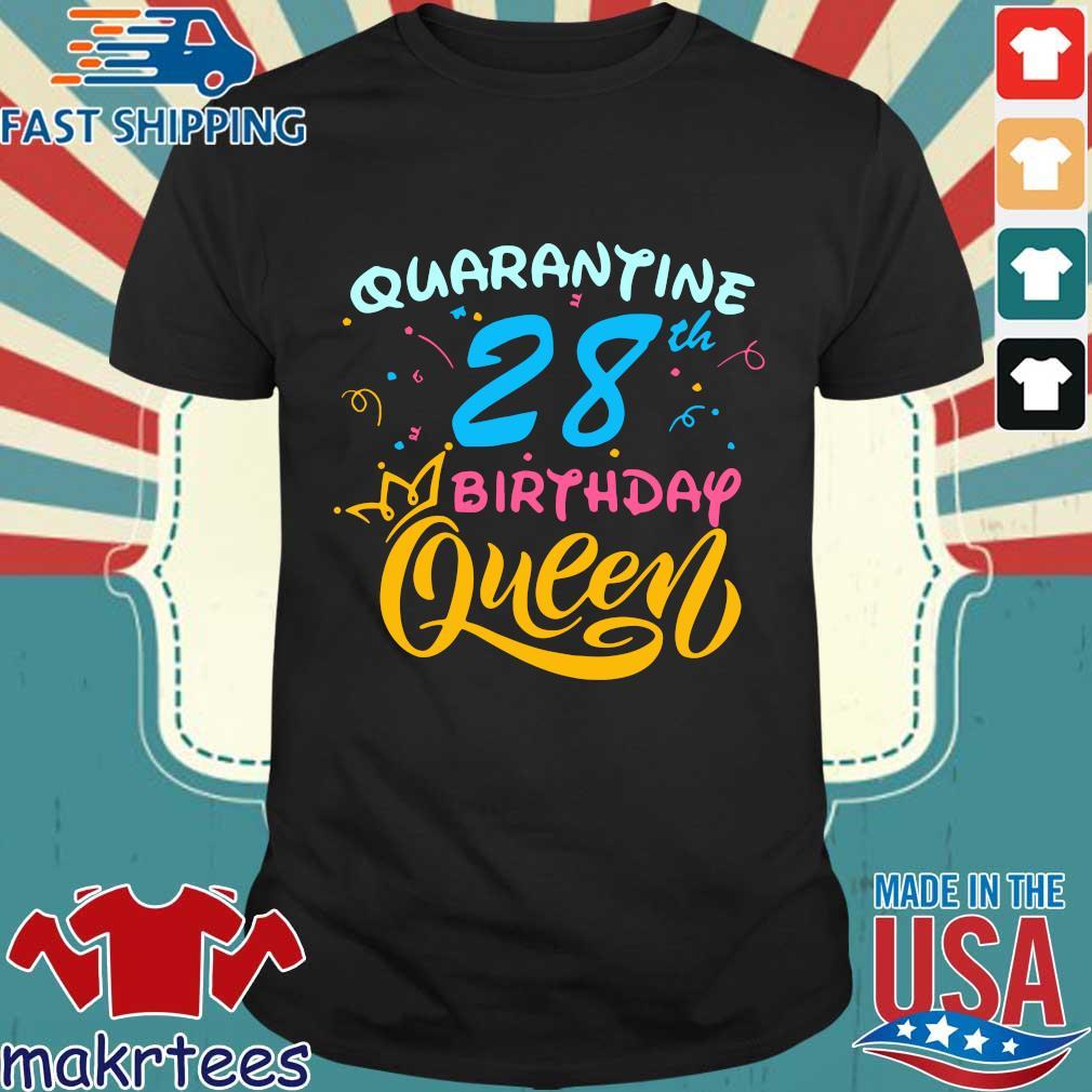 Born in 1992 My 28th Birthday Queen Quarantine Social Distancing Quarantined Birthday Shirt