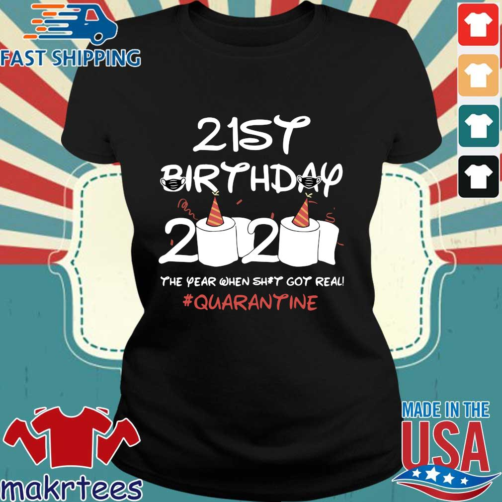 Born in 1999 Birthday Gift 21st Birthday 2020 The Year When Shit Got Real Quarantined Shirt Social Distancing Shirt Ladies den