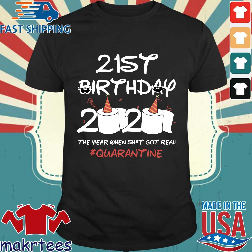 Born in 1999 Birthday Gift 21st Birthday 2020 The Year When Shit Got Real Quarantined Shirt Social Distancing Shirt