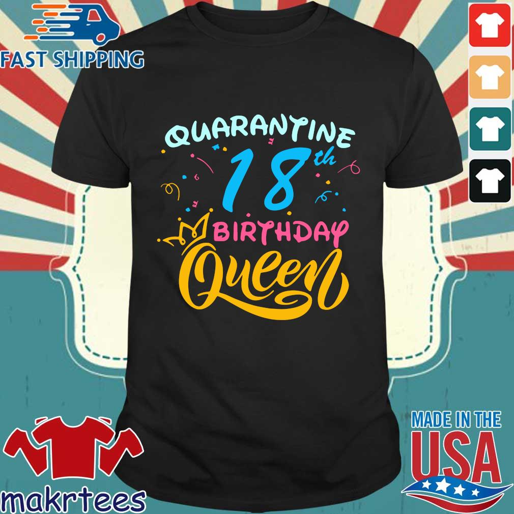 Born in 2002 My 18th Birthday Queen Quarantine Social Distancing Quarantined Birthday Shirt