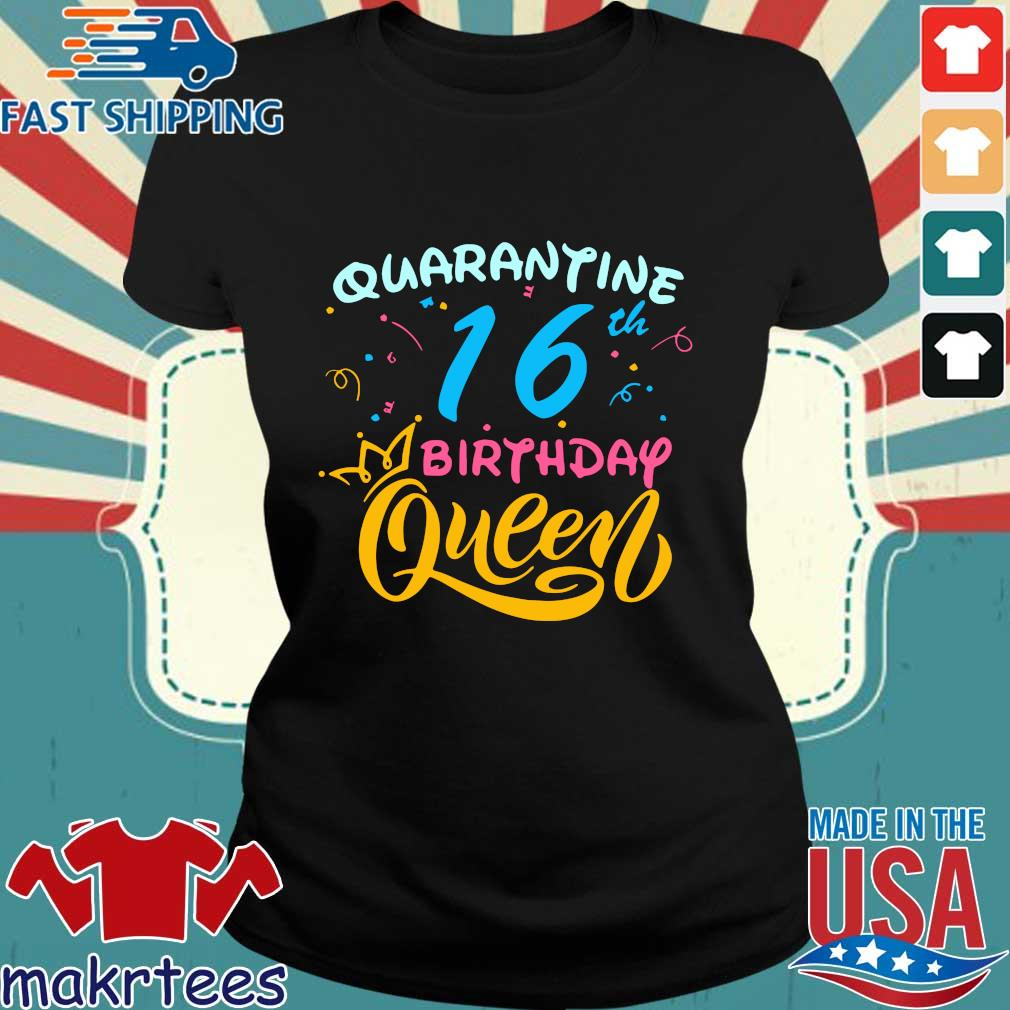 Born in 2004 My 16th Birthday Queen Quarantine Social Distancing Quarantined Birthday Shirt Ladies den