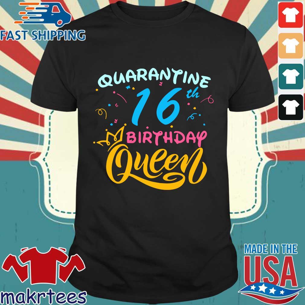Born in 2004 My 16th Birthday Queen Quarantine Social Distancing Quarantined Birthday Shirt