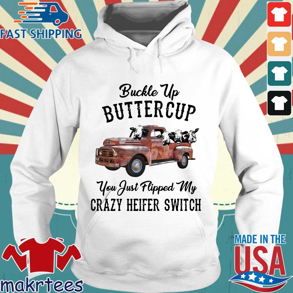 Buckle Up Buttercup You Just Flipped My Crazy Heifer Switch T-s Hoodie trang