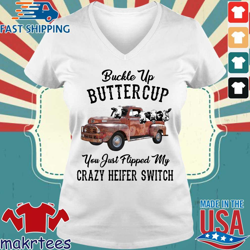 Buckle Up Buttercup You Just Flipped My Crazy Heifer Switch T-s Ladies V-neck trang
