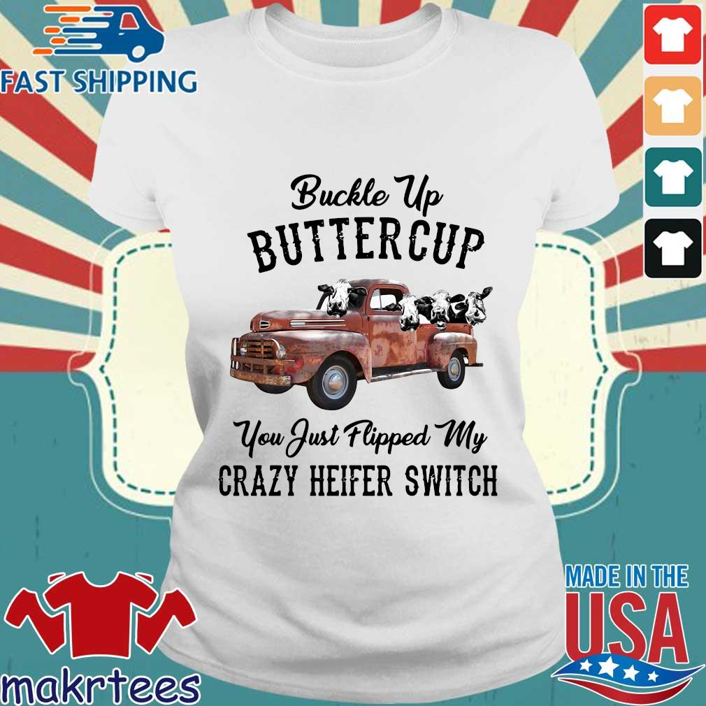 Buckle Up Buttercup You Just Flipped My Crazy Heifer Switch T-s Ladies trang