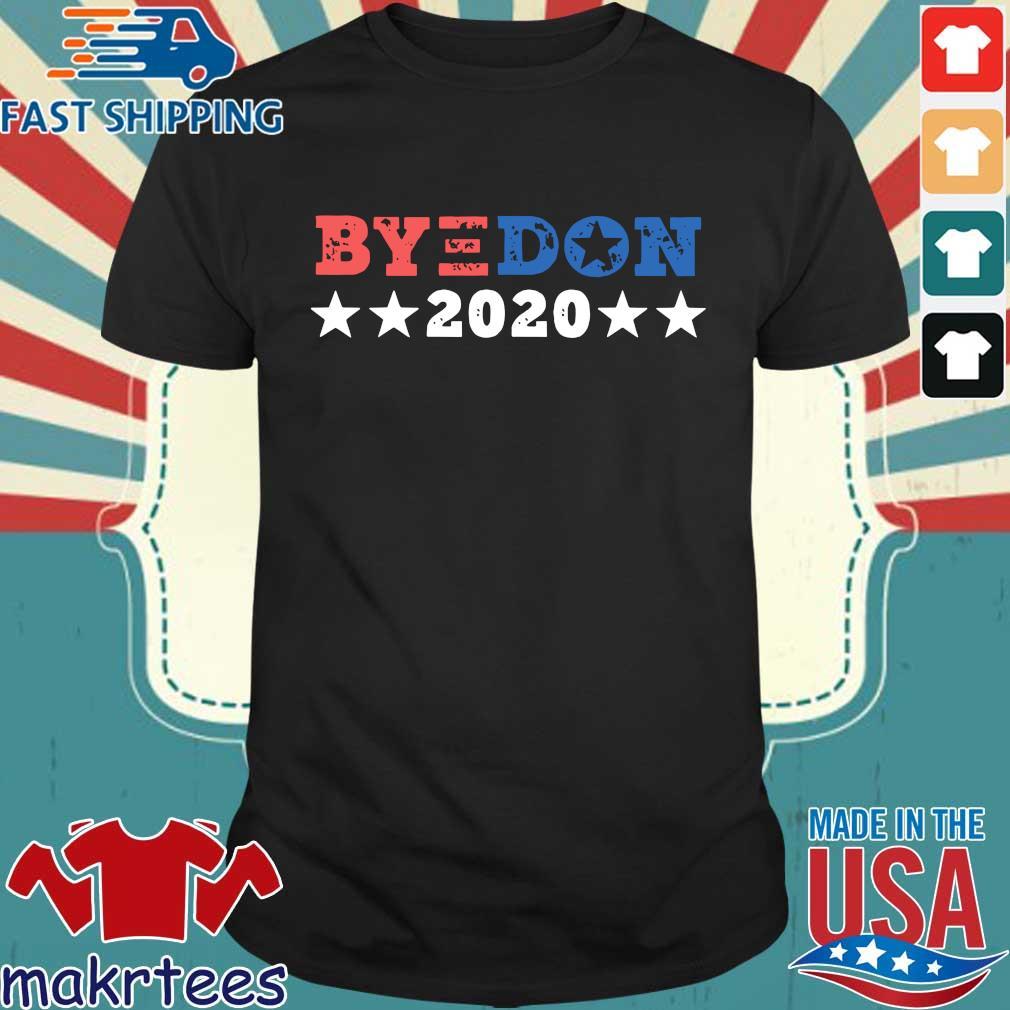 ByeDon Shirt Joe Biden 2020 American Election Bye Don Tee Shirt