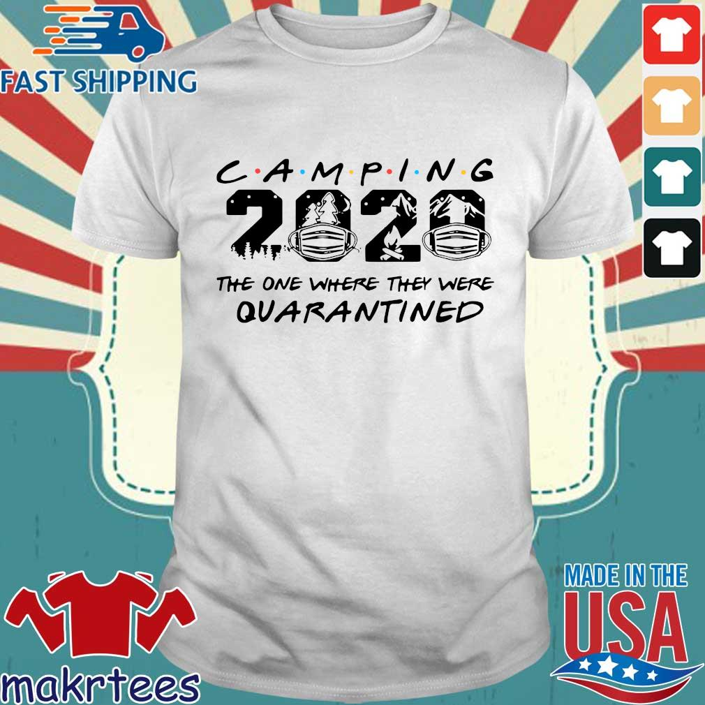 Camping 2020 the one where we were quarantined Tee Shirts