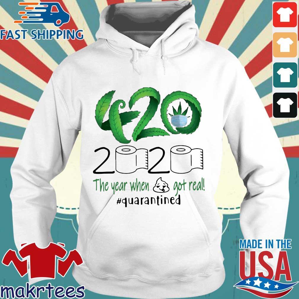 Cannabis 420 2020 The Year When Shirt Got Real Quarantined T-s Hoodie trang