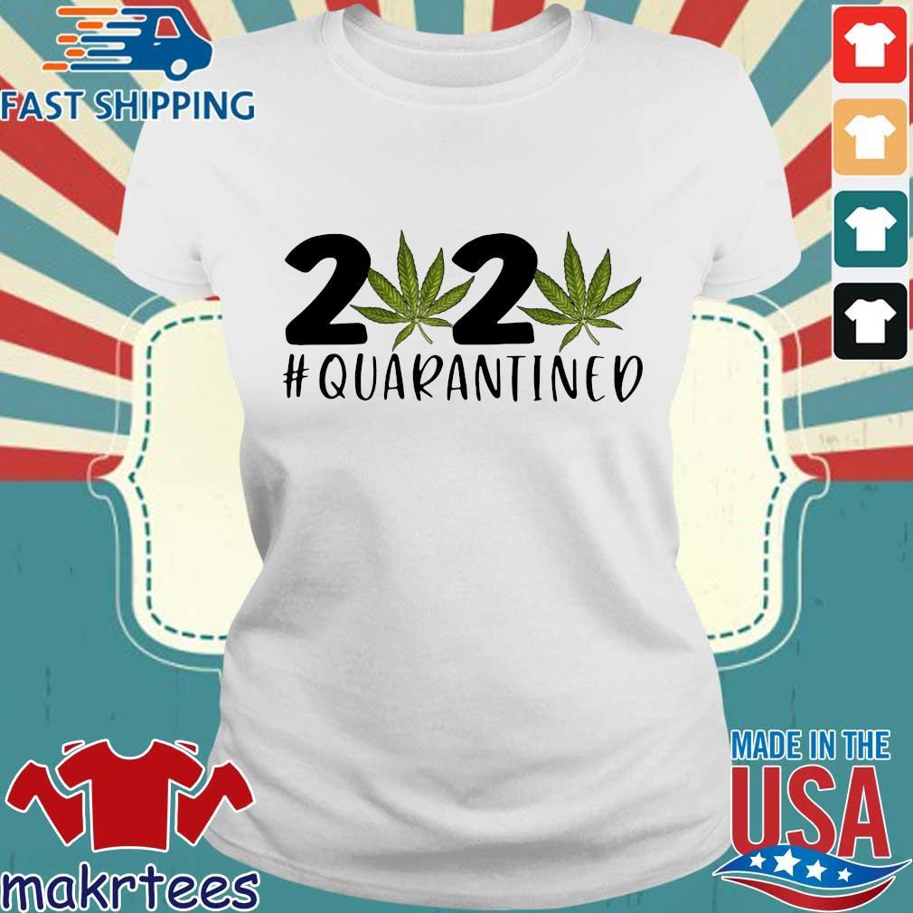 Cannabis Weed 2020 #quarantined Coronavirus Shirt Ladies trang