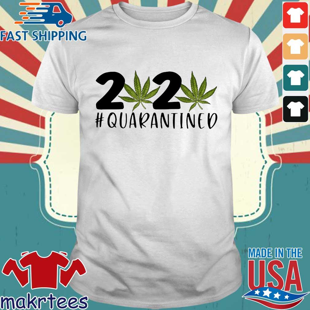 Cannabis Weed 2020 #quarantined Coronavirus Shirt