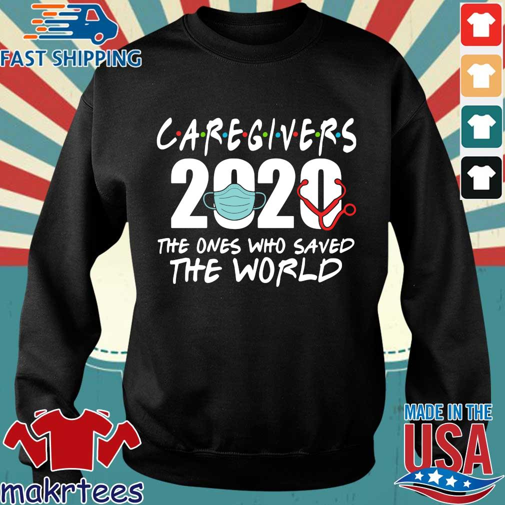 Caregivers 2020 The Ones Who Saves The World Shirt Sweater den