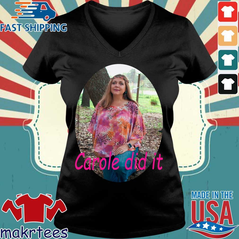 Carole Baskin Carole Did It Shirt Ladies V-neck den