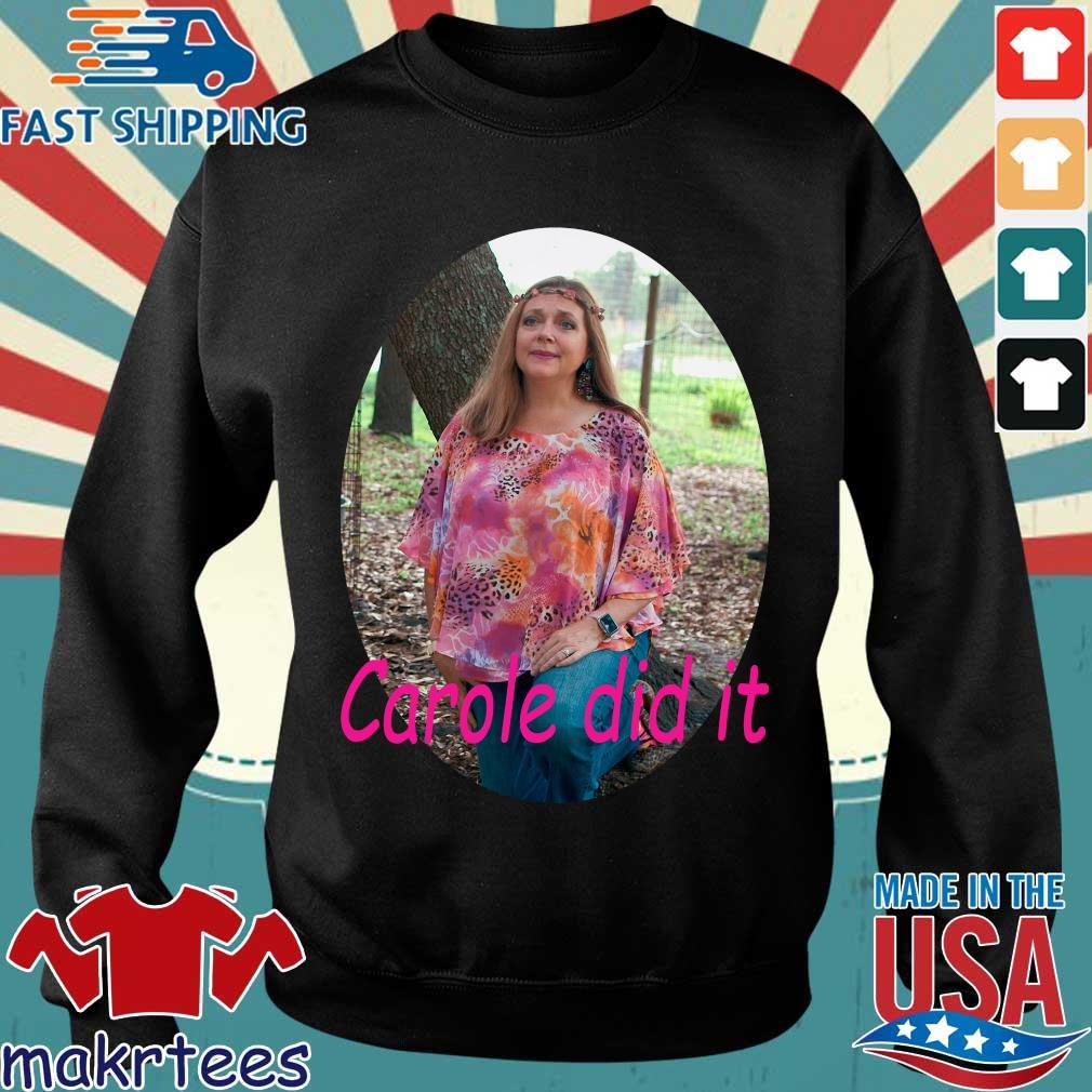 Carole Baskin Carole Did It Shirt Sweater den