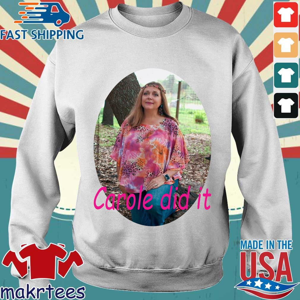 Carole Baskin Carole Did It Shirt Sweater trang