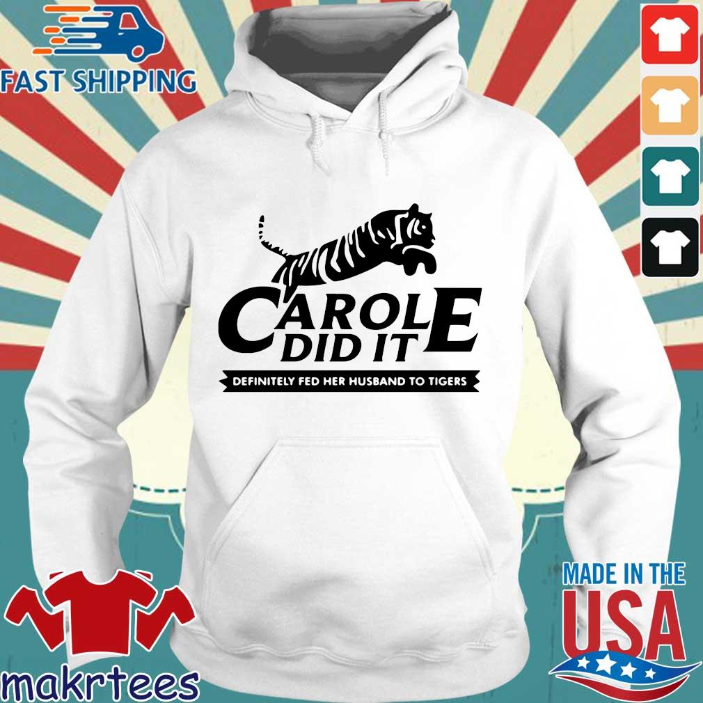 Carole Did It Definitely Fed Her Husband To Tigers Shirt Hoodie trang