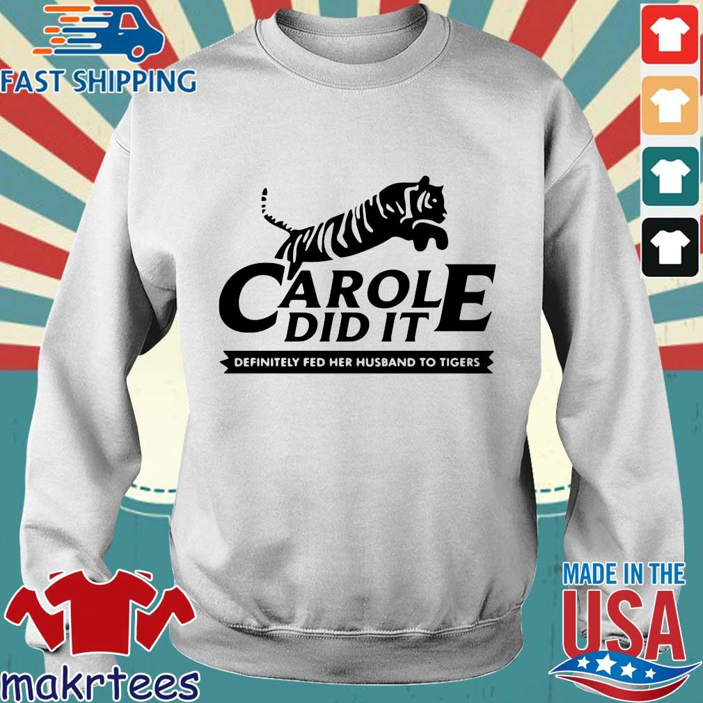 Carole Did It Definitely Fed Her Husband To Tigers Shirt Sweater trang