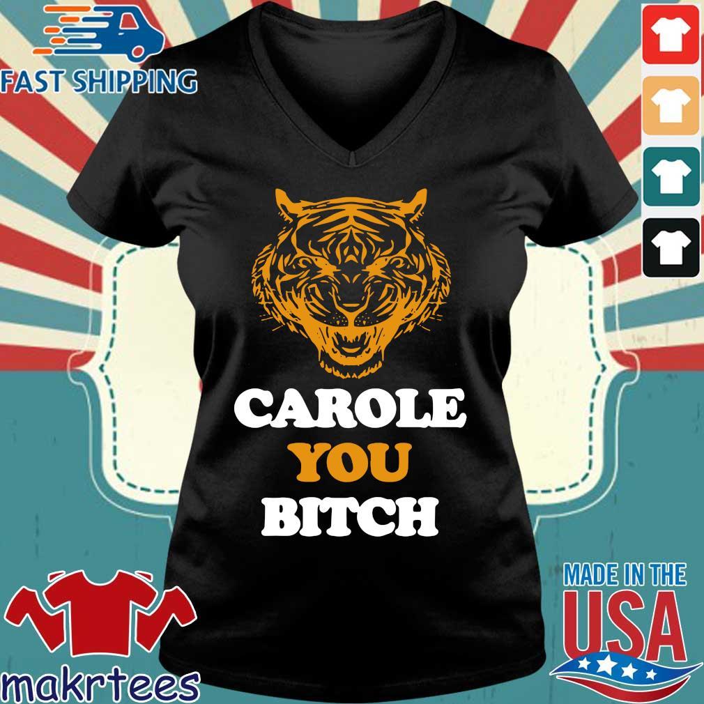 Carole You Bitch Tiger Shirt Ladies V-neck den