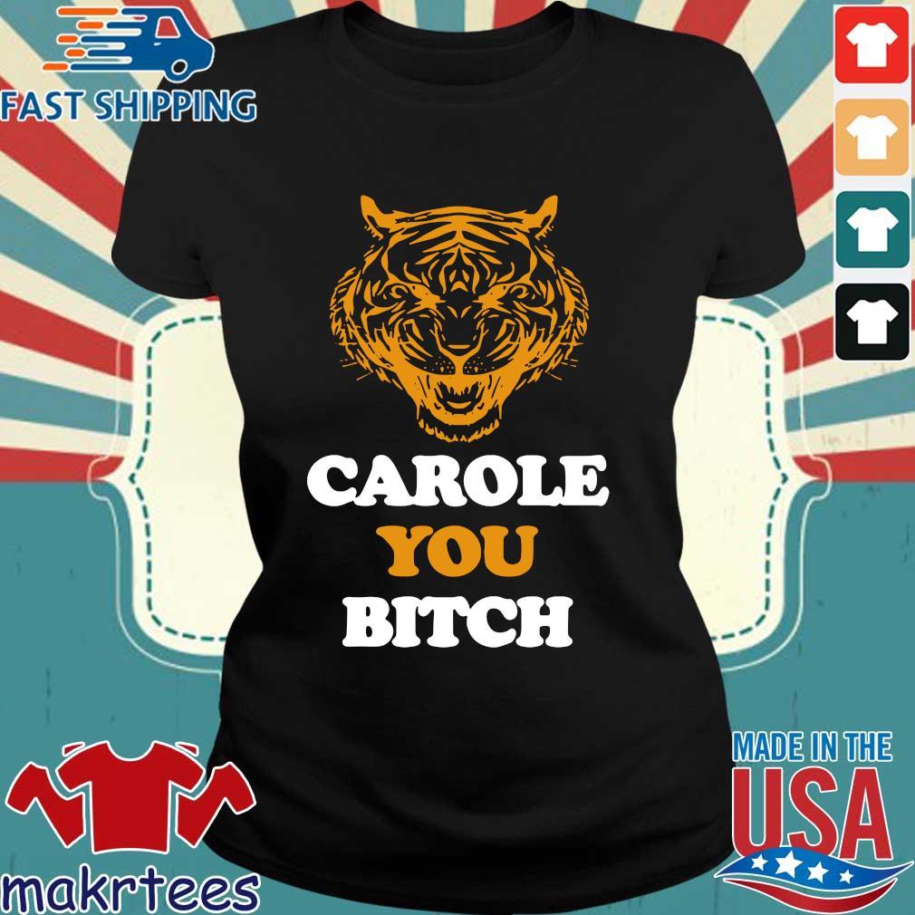 Carole You Bitch Tiger Shirt Ladies den
