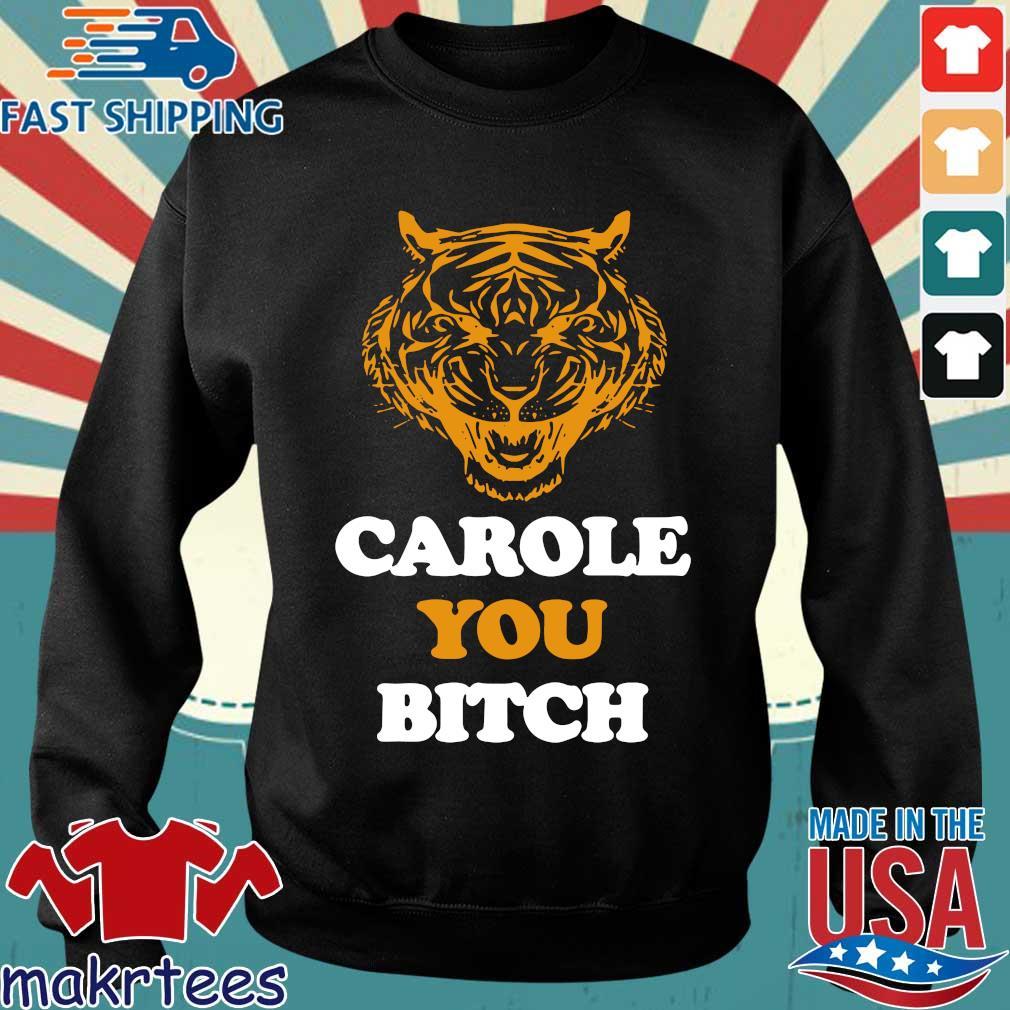 Carole You Bitch Tiger Shirt Sweater den