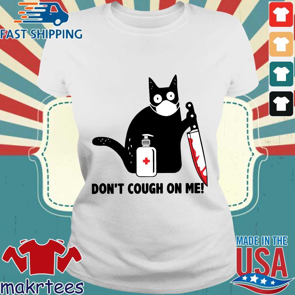 Cat Corona Dont Cough On Me Shirt Ladies trang