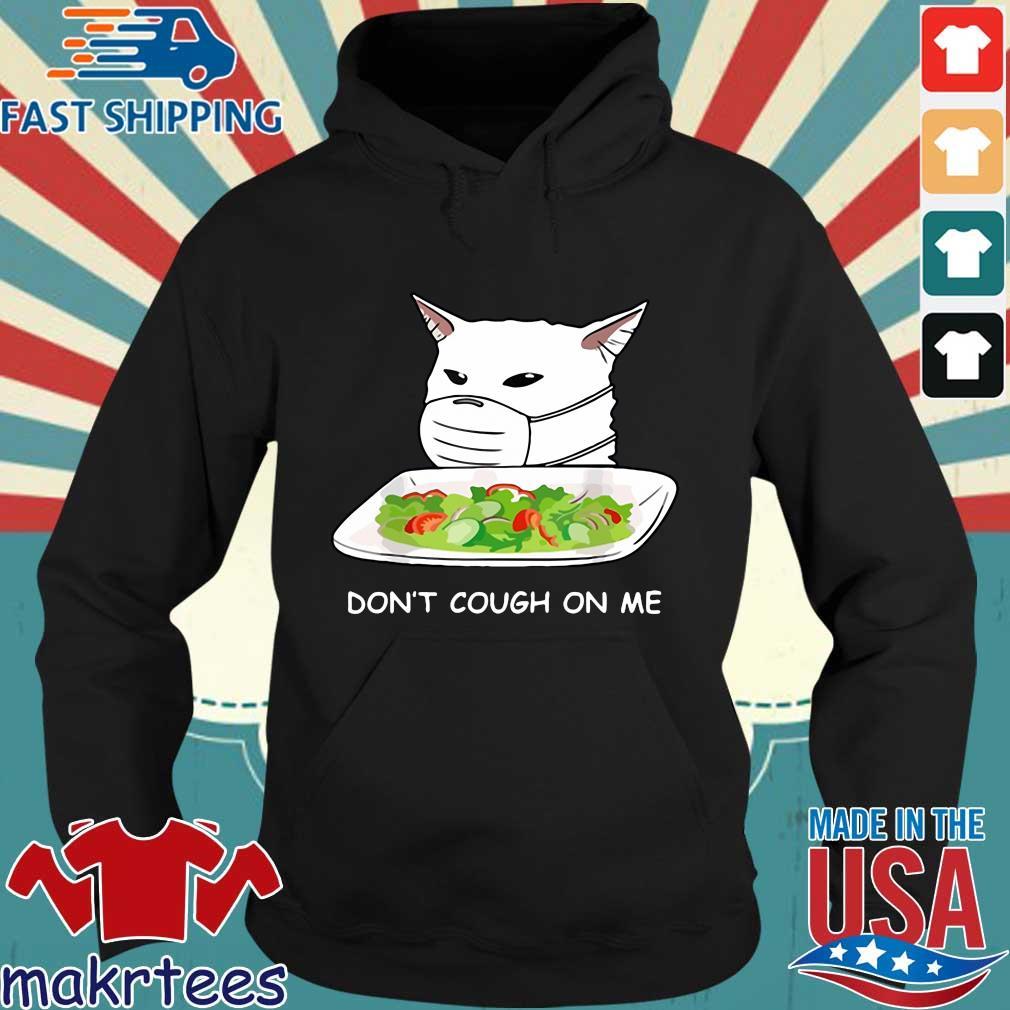 Cat Dont Cough On Me Meme Gift Shirt Hoodie den