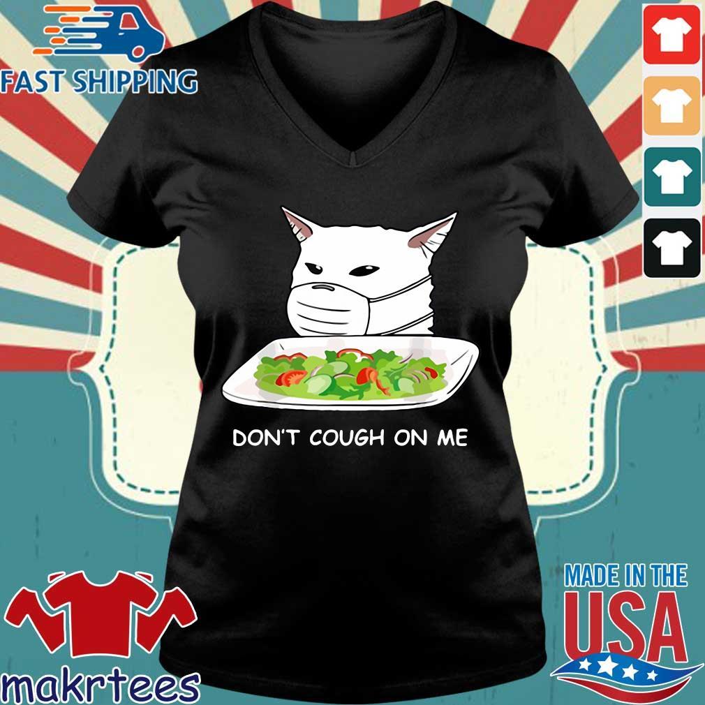 Cat Dont Cough On Me Meme Gift Shirt Ladies V-neck den