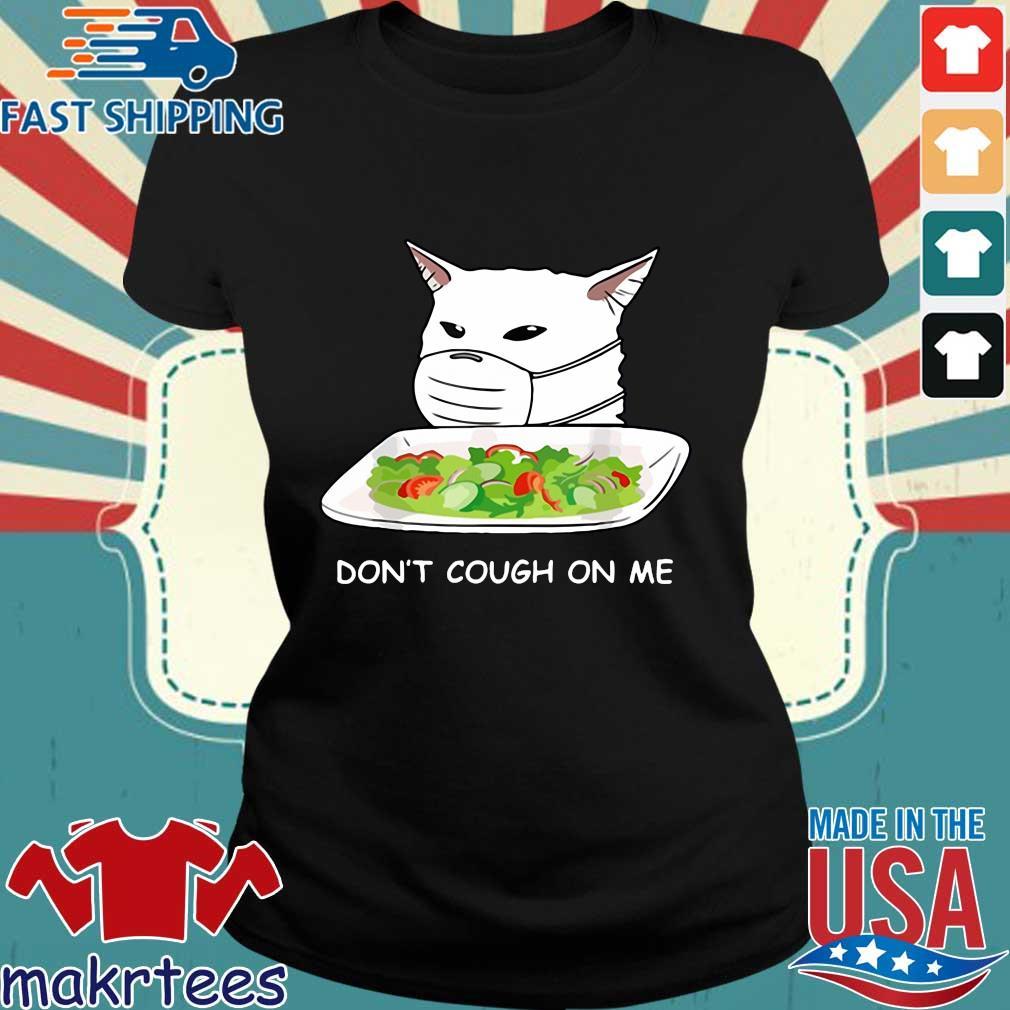 Cat Dont Cough On Me Meme Gift Shirt Ladies den