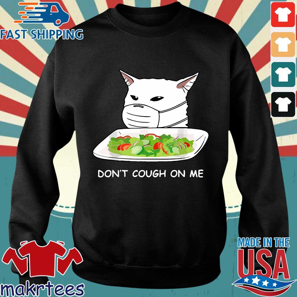 Cat Dont Cough On Me Meme Gift Shirt Sweater den