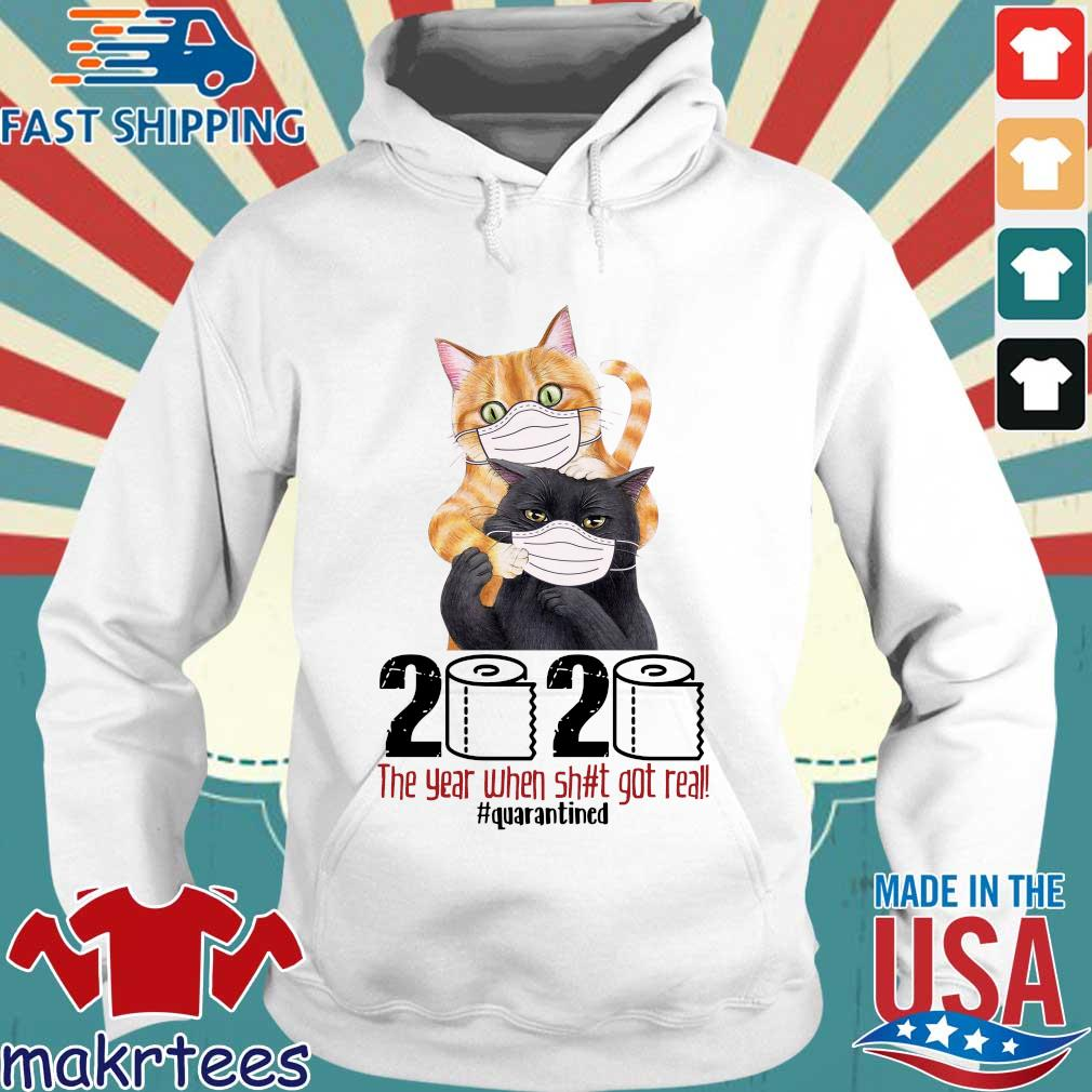 Cats 2020 the year when shit got real #quarantined T-s Hoodie trang