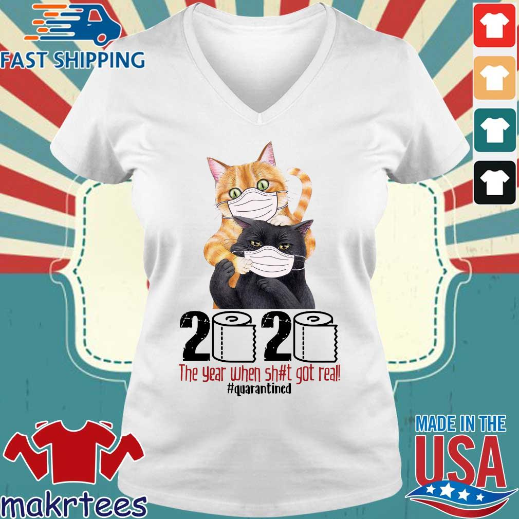 Cats 2020 the year when shit got real #quarantined T-s Ladies V-neck trang