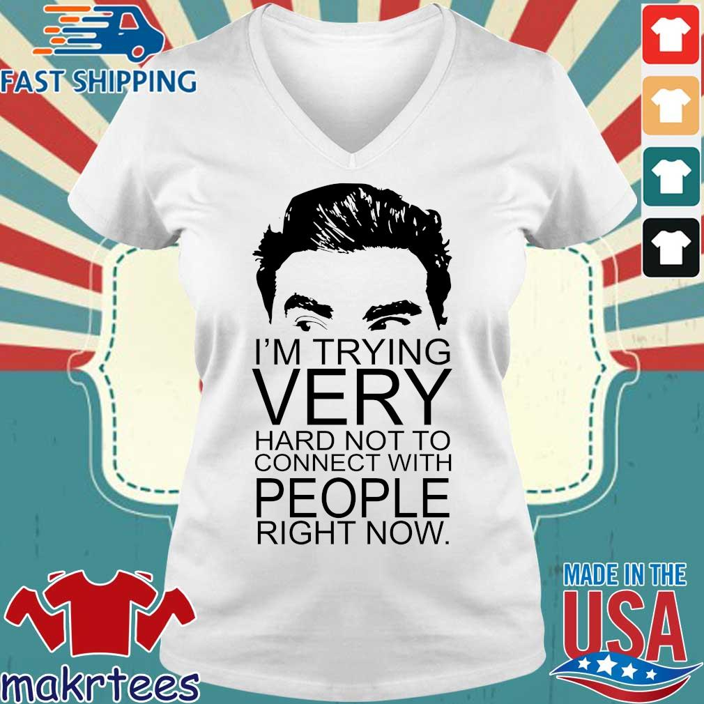 Chitt's Creek David I'm Trying Very Hard Not To Connect With People Right Now Shirt Ladies V-neck trang