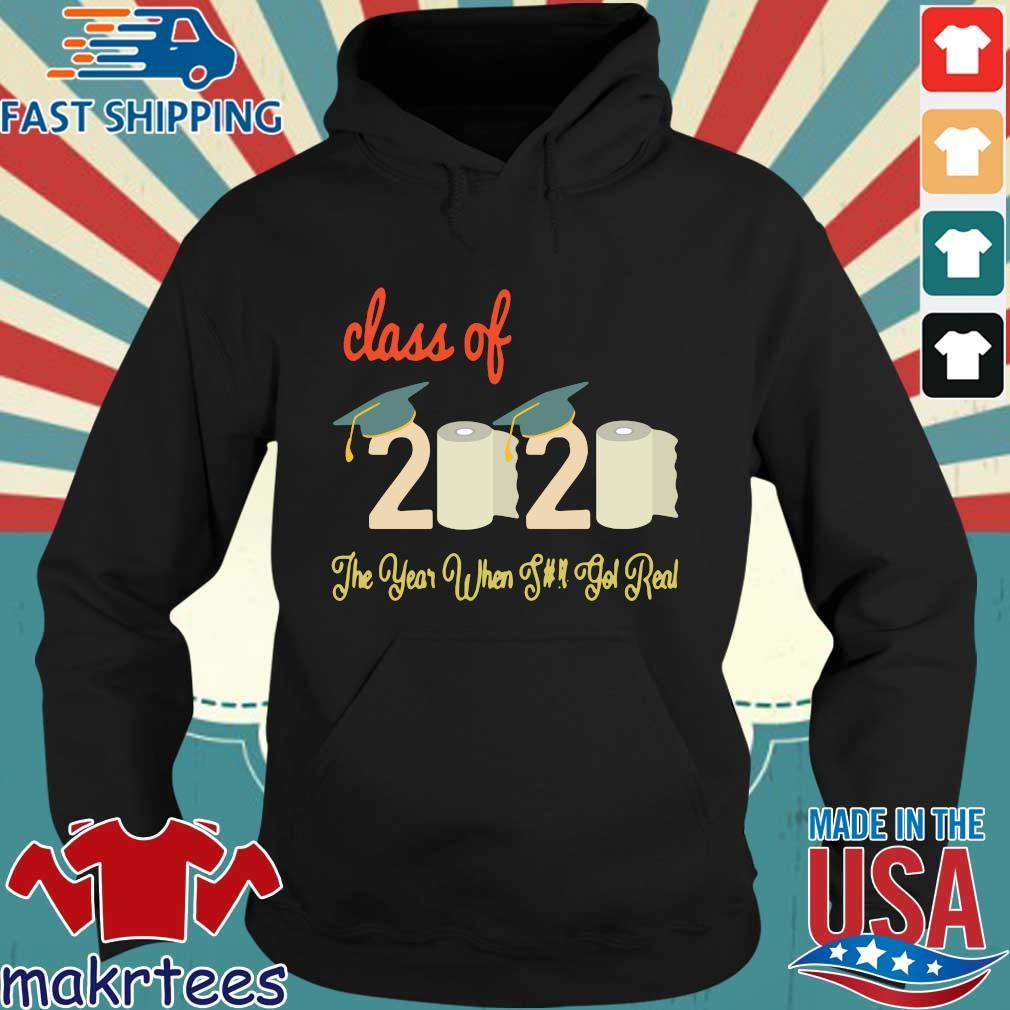 Class Of 2020 Quarantine Graduation The Year Shit Got Real 2020 Shirt Hoodie den