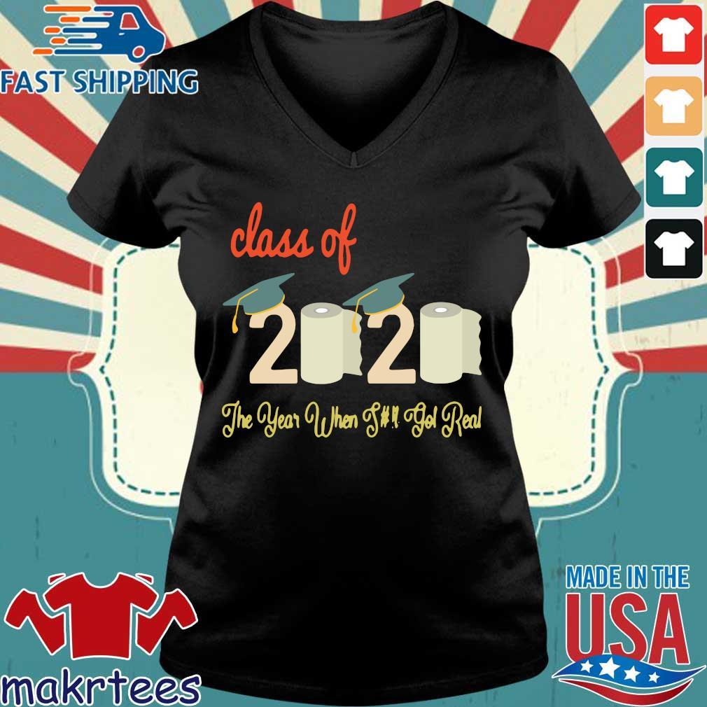 Class Of 2020 Quarantine Graduation The Year Shit Got Real 2020 Shirt Ladies V-neck den
