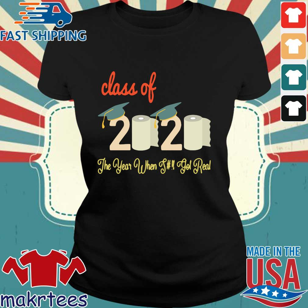Class Of 2020 Quarantine Graduation The Year Shit Got Real 2020 Shirt Ladies den