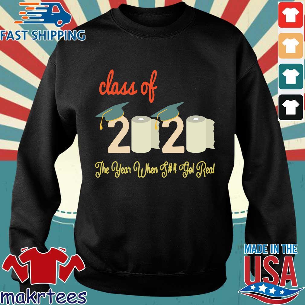 Class Of 2020 Quarantine Graduation The Year Shit Got Real 2020 Shirt Sweater den