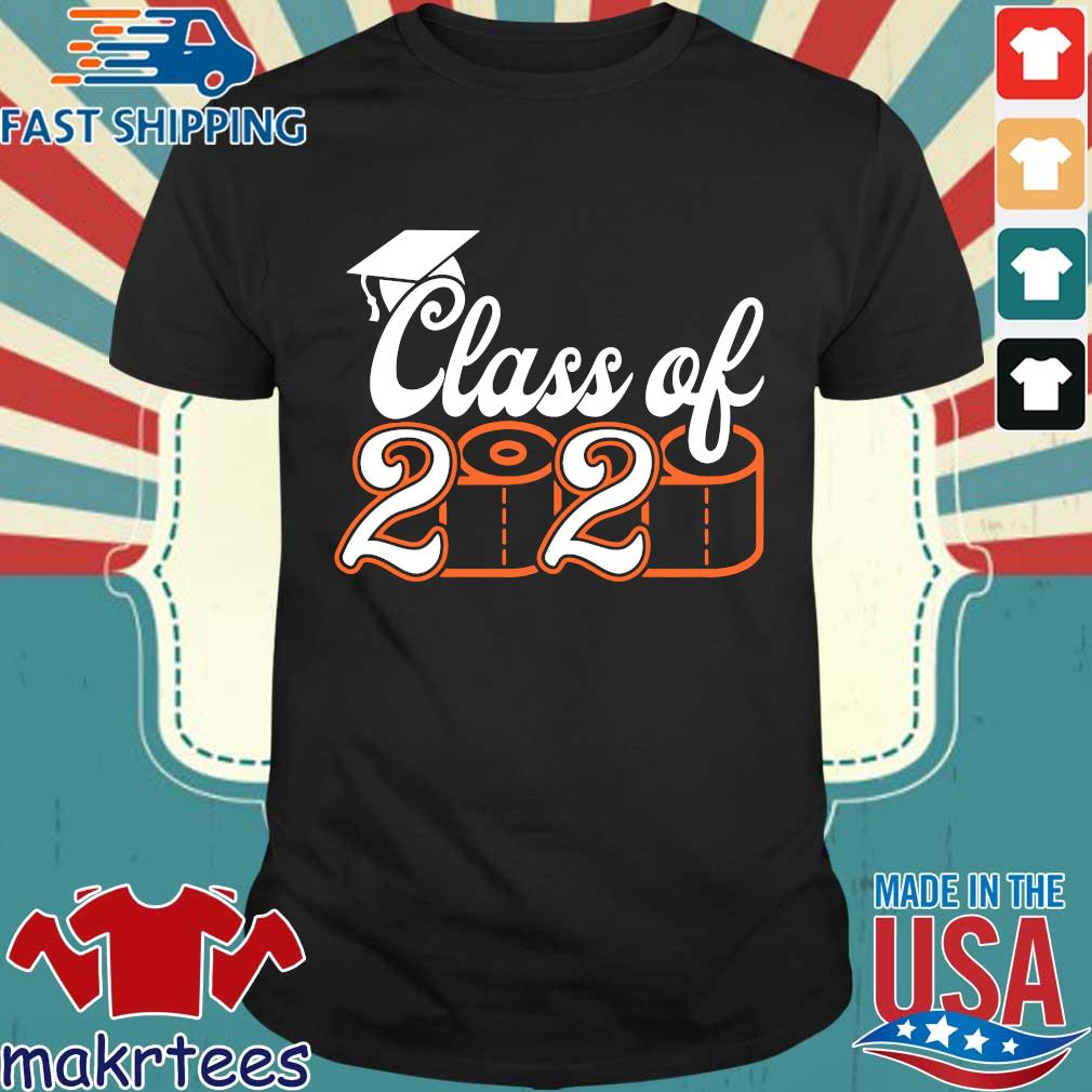 Class Of 2020 Quarantined – Class of 2020 Toilet Paper Tee Shirt