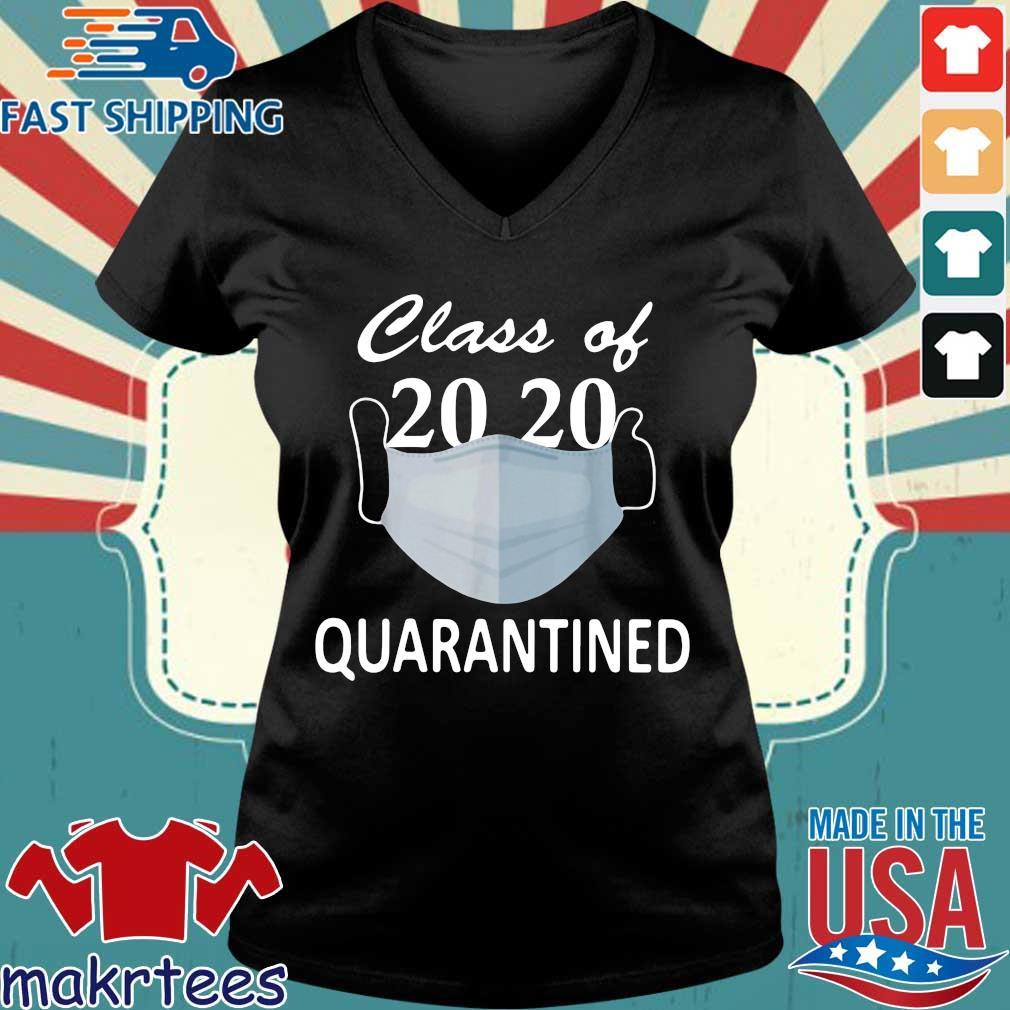Class Of 2020 Quarantined Mask Shirt Ladies V-neck den