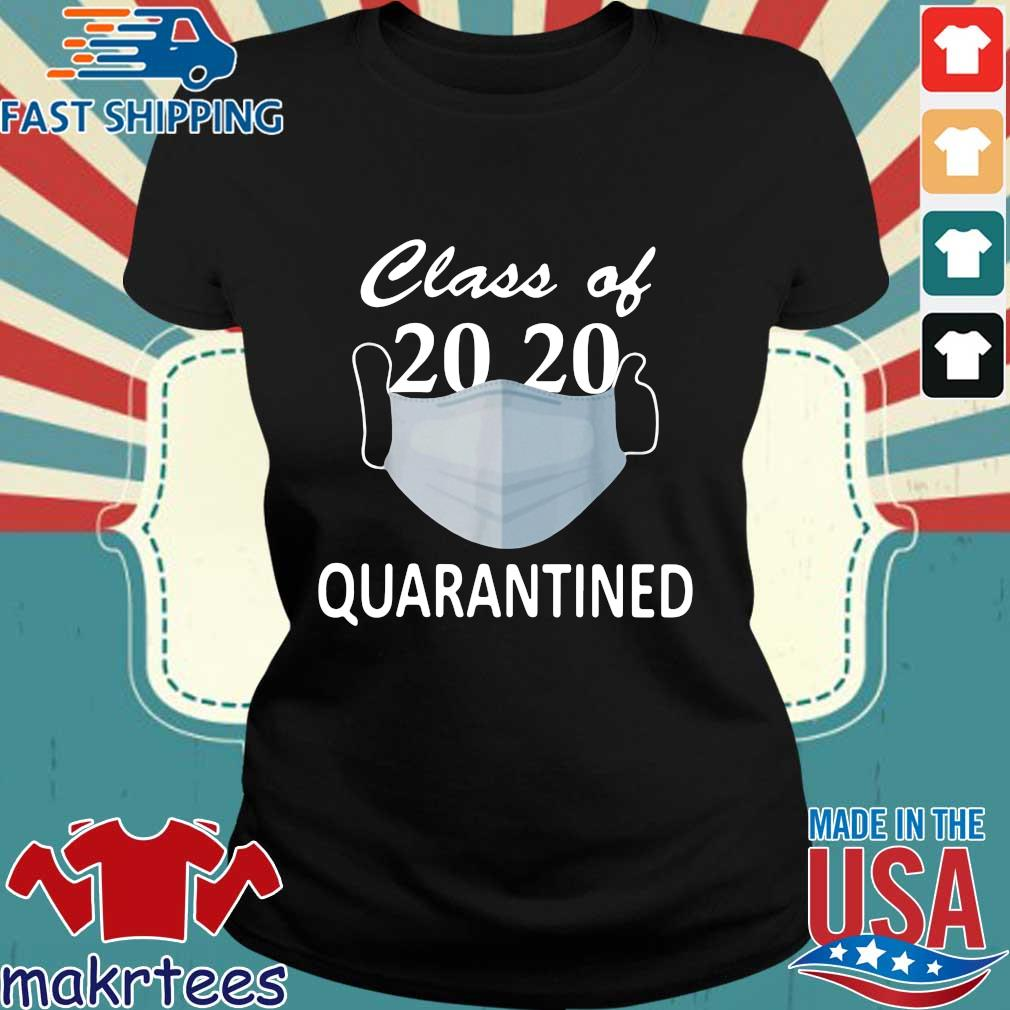 Class Of 2020 Quarantined Mask Shirt Ladies den