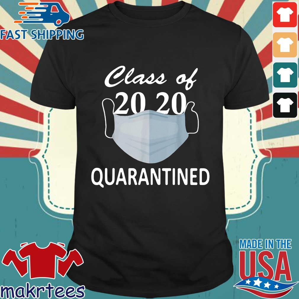 Class Of 2020 Quarantined Mask Shirt