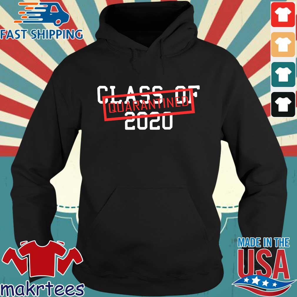 Class Of 2020 Quarantined Shirt Hoodie den