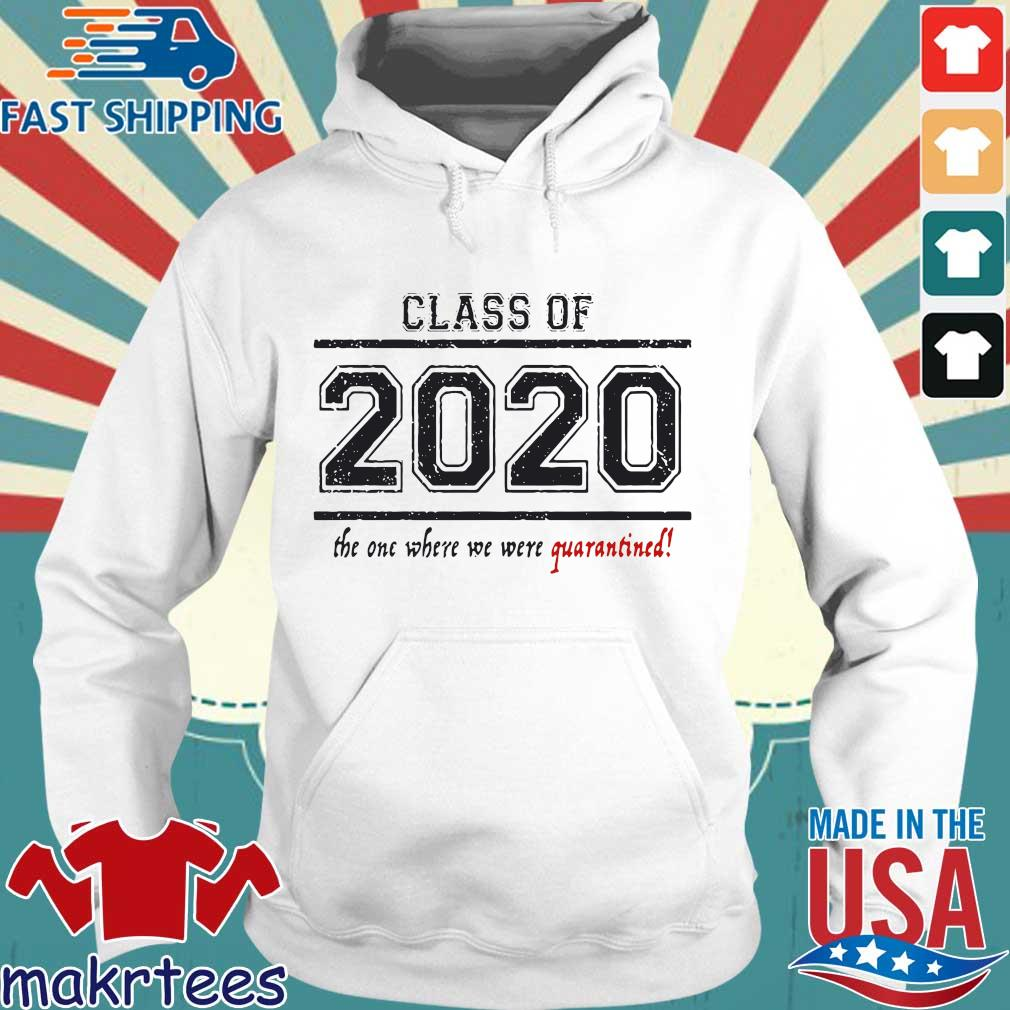 Class Of 2020 The One When We Were Quarantined Shirt Hoodie trang