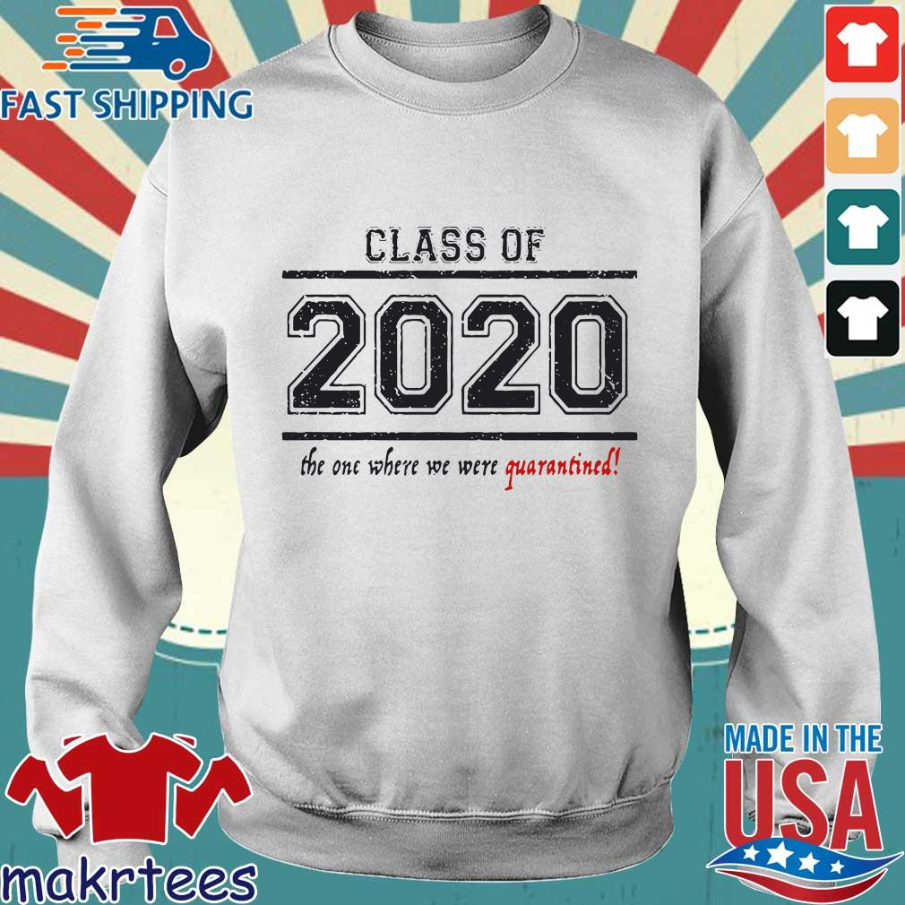 Class Of 2020 The One When We Were Quarantined Shirt Sweater trang