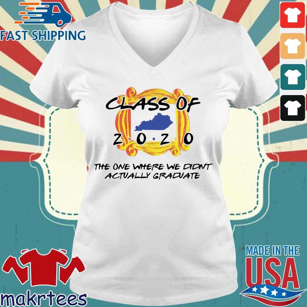 Class Of 2020 The One Where We Didn't Actually Graduate Shirt Ladies V-neck trang