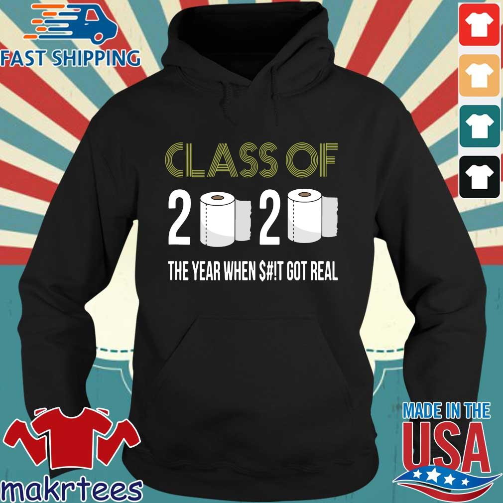 Class of 2020 The Year When Shit Got Real-2020 Tee Shirts Hoodie den