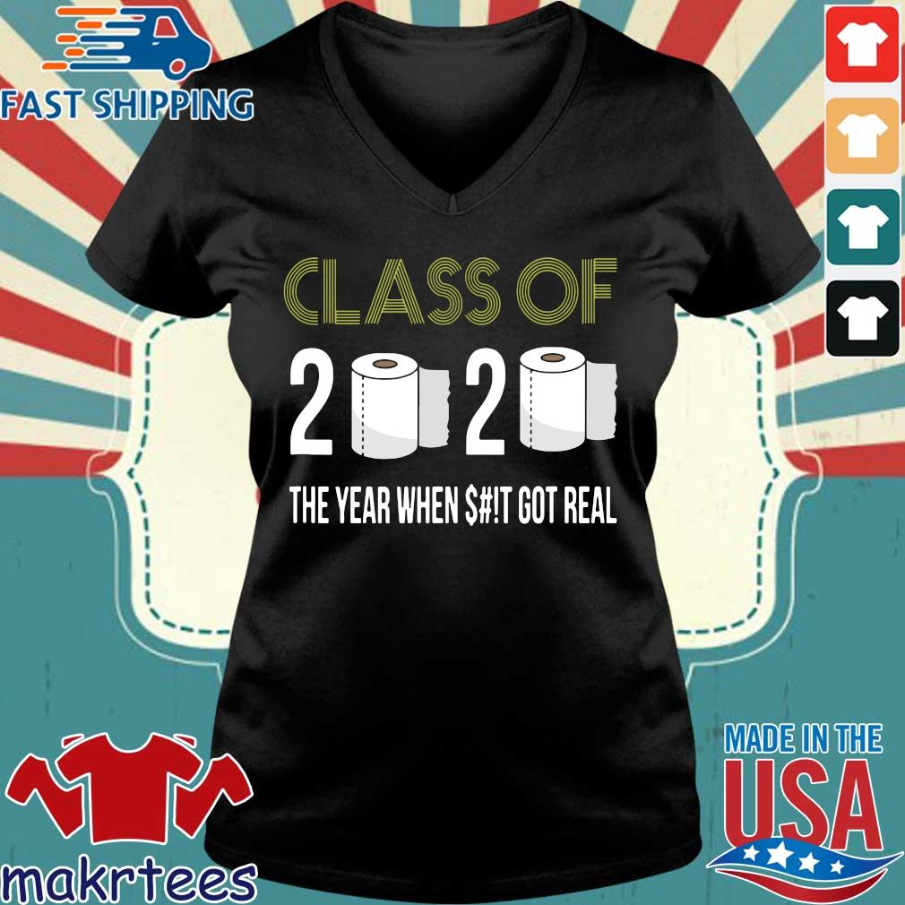 Class of 2020 The Year When Shit Got Real-2020 Tee Shirts Ladies V-neck den