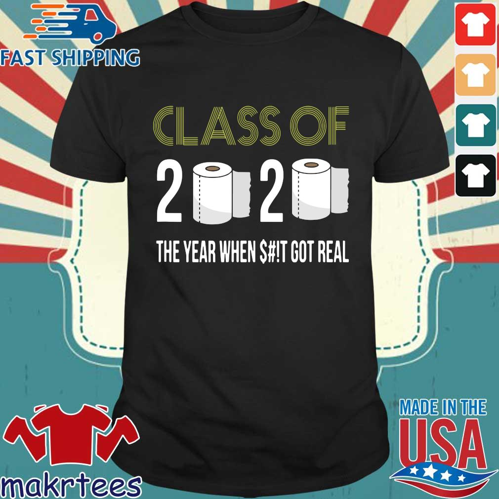 Class of 2020 The Year When Shit Got Real-2020 Tee Shirts