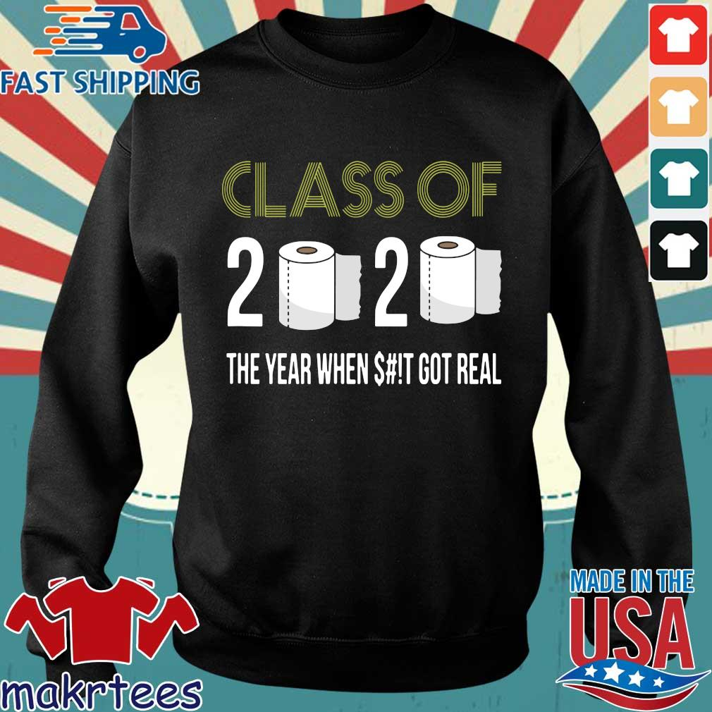 Class of 2020 The Year When Shit Got Real-2020 Tee Shirts Sweater den