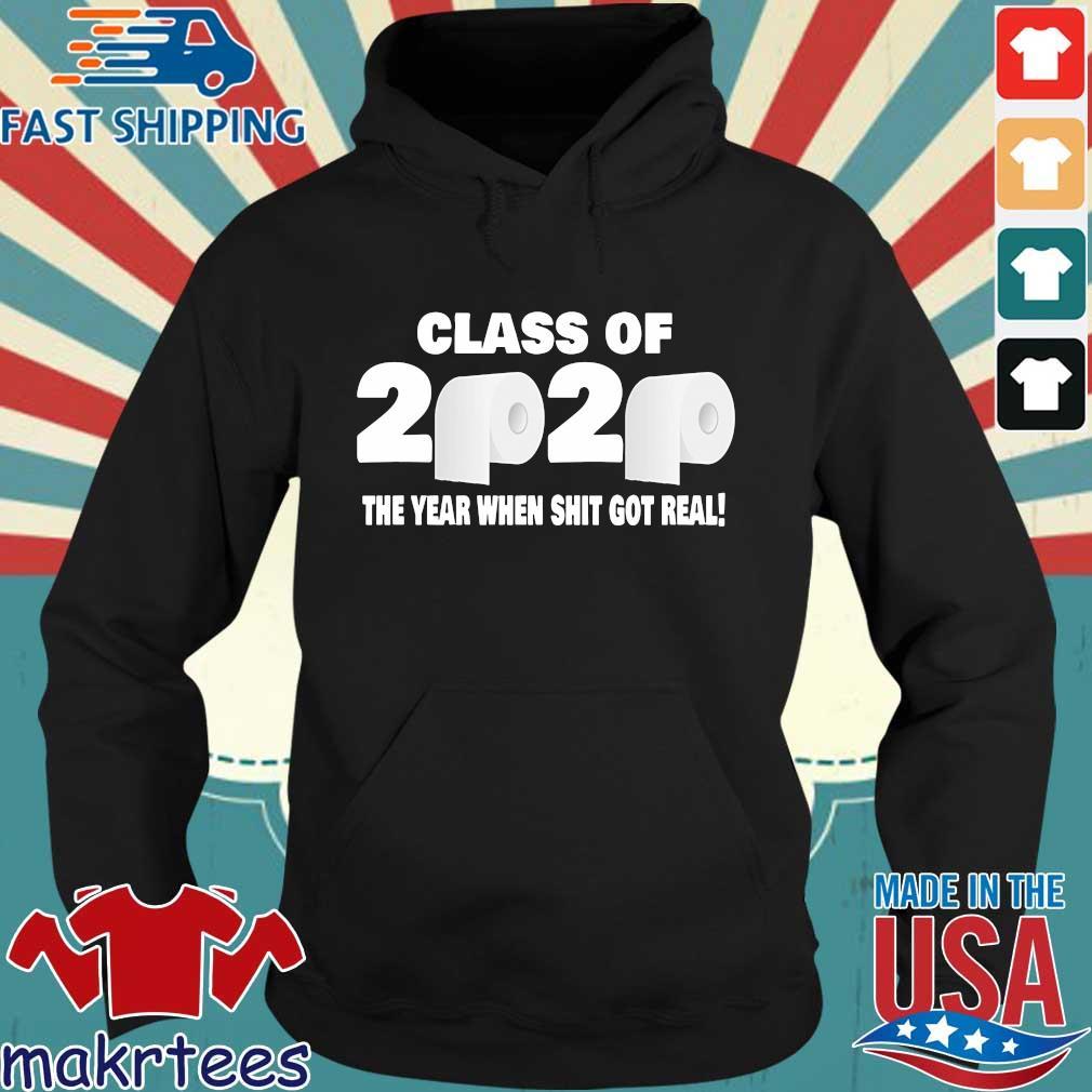 Class of 2020 The Year When Shit Got Real Fun Graduation Shirt Hoodie den