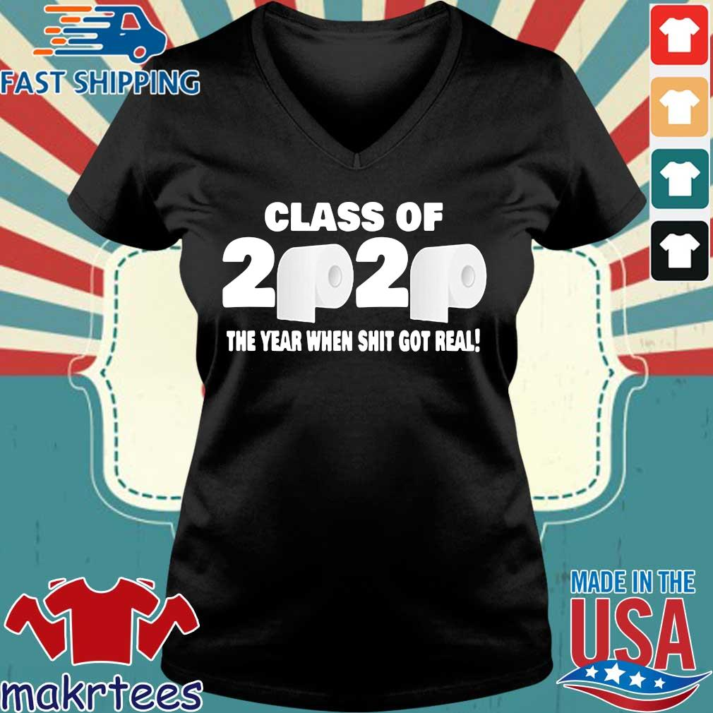 Class of 2020 The Year When Shit Got Real Fun Graduation Tee Shirts Ladies V-neck den