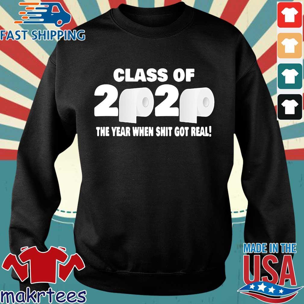 Class of 2020 The Year When Shit Got Real Fun Graduation Tee Shirts Sweater den
